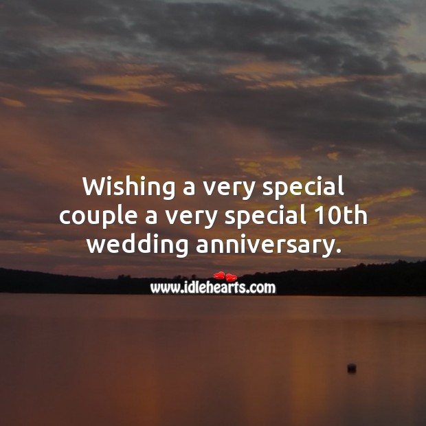 Wishing a very special couple a very special 10th wedding anniversary. 10th Wedding Anniversary Messages Image