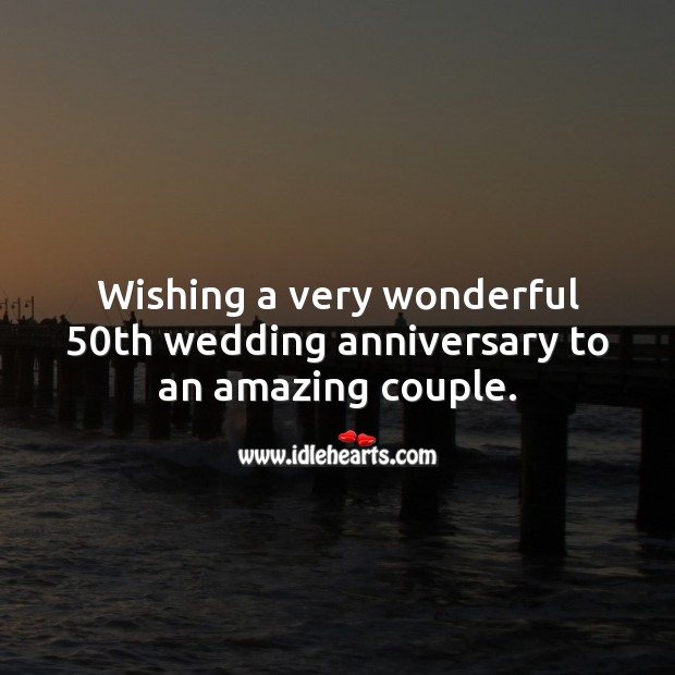Wishing a very wonderful 50th wedding anniversary to an amazing couple. 50th Wedding Anniversary Messages Image