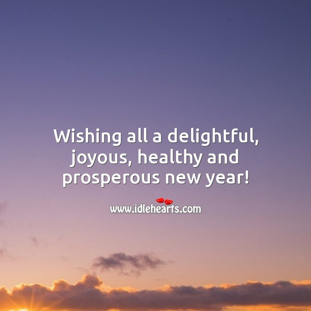 Wishing all a delightful, joyous, healthy and prosperous new year! New Year Quotes Image