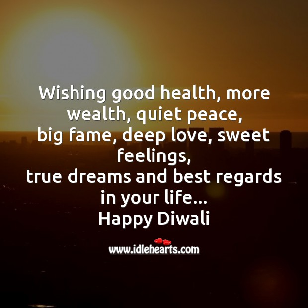 Wishing good health, more wealth, quiet peace Diwali Messages Image