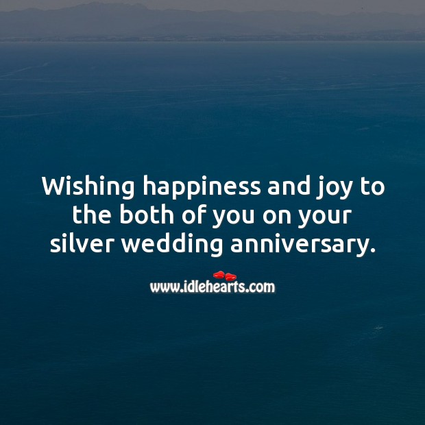 Wishing happiness and joy to the both of you on your silver wedding anniversary. 25th Wedding Anniversary Messages Image