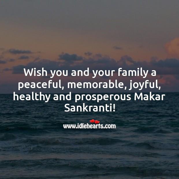 Wishing peaceful, memorable, joyful, healthy and prosperous Makar Sankranti! Makar Sankranti Wishes Image