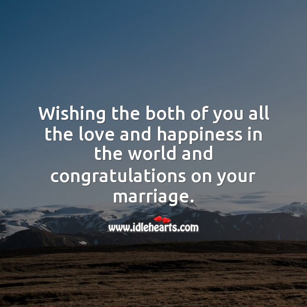 Wishing the both of you all the love and happiness in the world. Wedding Card Wishes Image