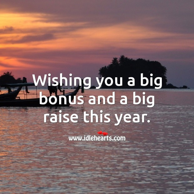 Wishing you a big bonus and a big raise this year. Birthday Messages for Colleagues Image