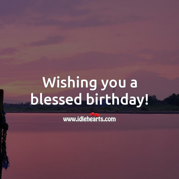 Wishing you a blessed birthday! Religious Birthday Messages Image