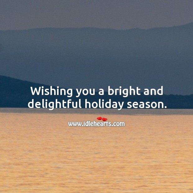 Wishing you a bright and delightful holiday season. Image