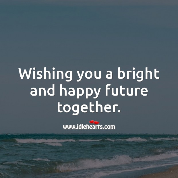 Wishing you a bright and happy future together. Engagement Messages Image