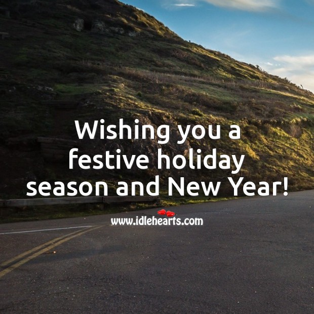 Wishing you a festive holiday season and New Year! Holiday Quotes Image