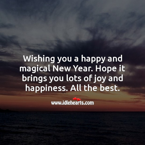Wishing you a happy and magical New Year. New Year Quotes Image