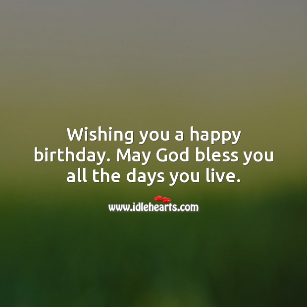 Wishing you a happy birthday. May God bless you. Religious Birthday Messages Image