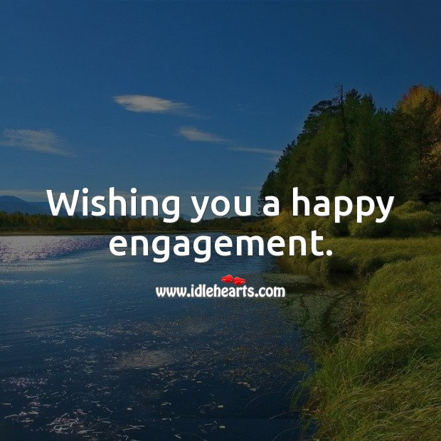 Wishing you a happy engagement. Engagement Quotes Image