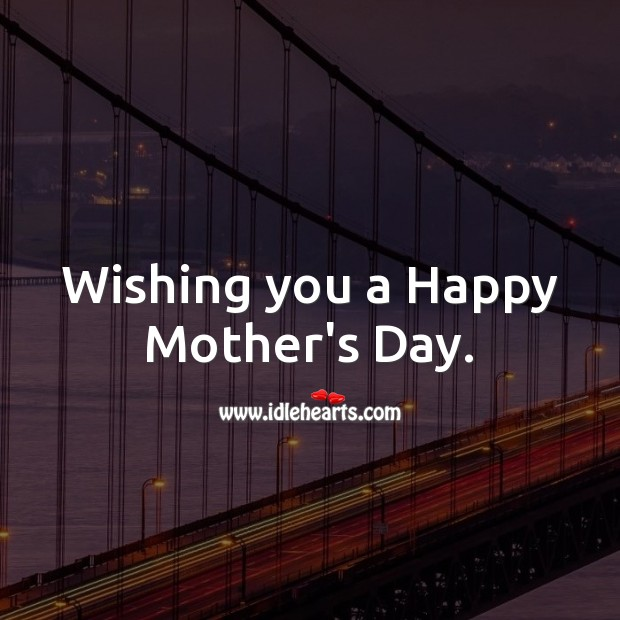 Wishing you a Happy Mother's Day. Mother's Day Messages Image