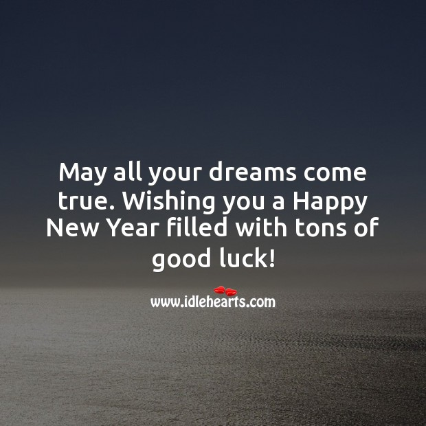 Wishing you a Happy New Year filled with tons of good luck! New Year Quotes Image