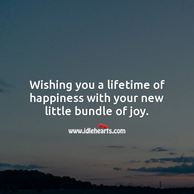 Wishing you a lifetime of happiness with your new little bundle of joy. Wishing You Messages Image