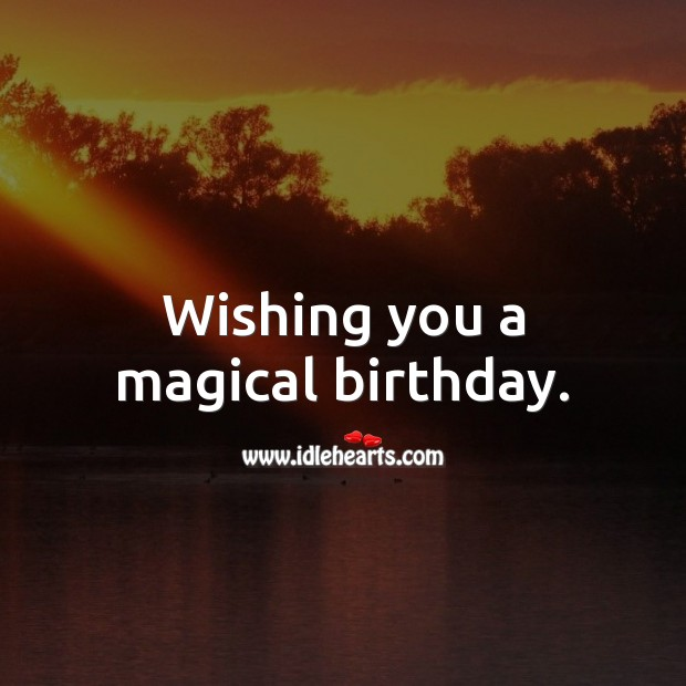 Wishing you a magical birthday. Birthday Messages for Kids Image