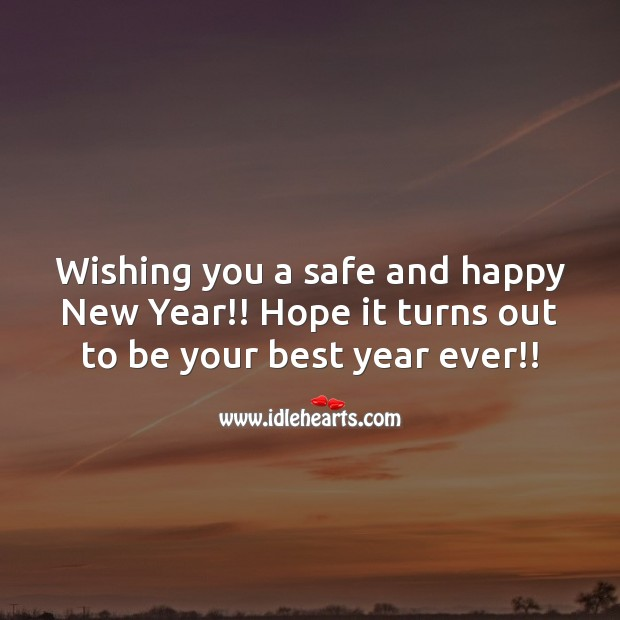 Wishing you a safe and happy New Year! New Year Quotes Image