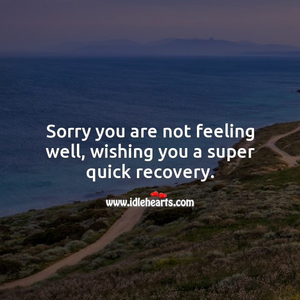 Image, Wishing you a super quick recovery.
