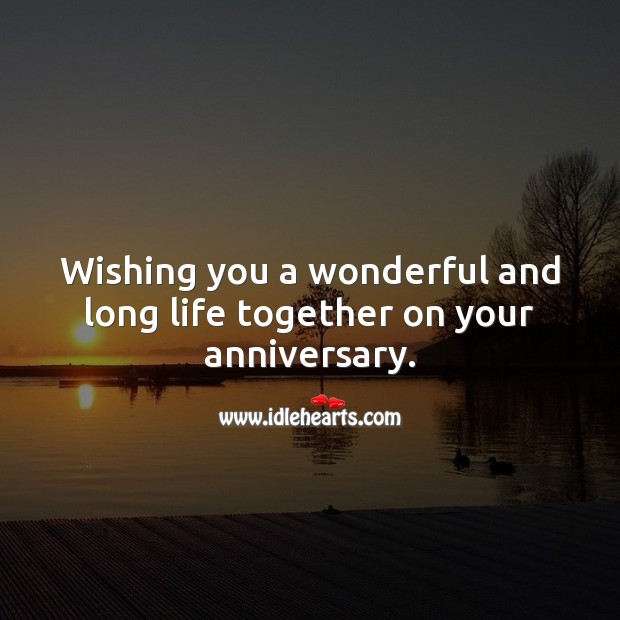 Image, Wishing you a wonderful and long life together on your anniversary.