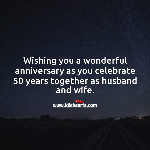 Wishing you a wonderful anniversary as you celebrate 50 years together. Celebrate Quotes Image