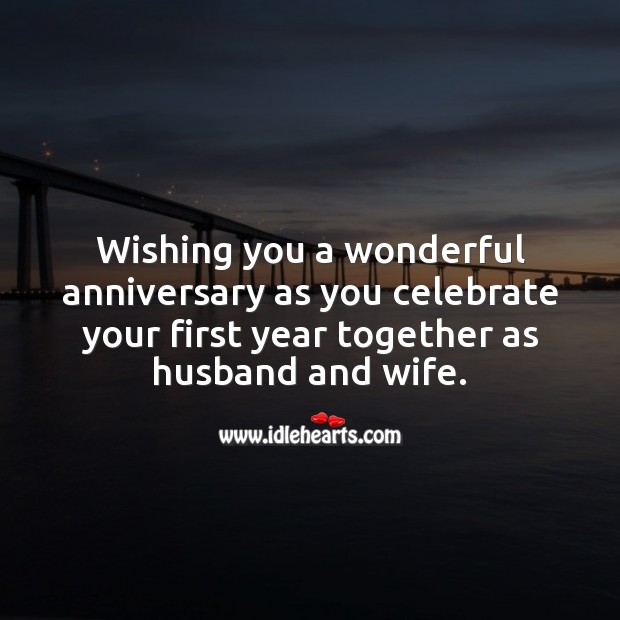 Wishing you a wonderful anniversary as you celebrate your first year together. Wishing You Messages Image