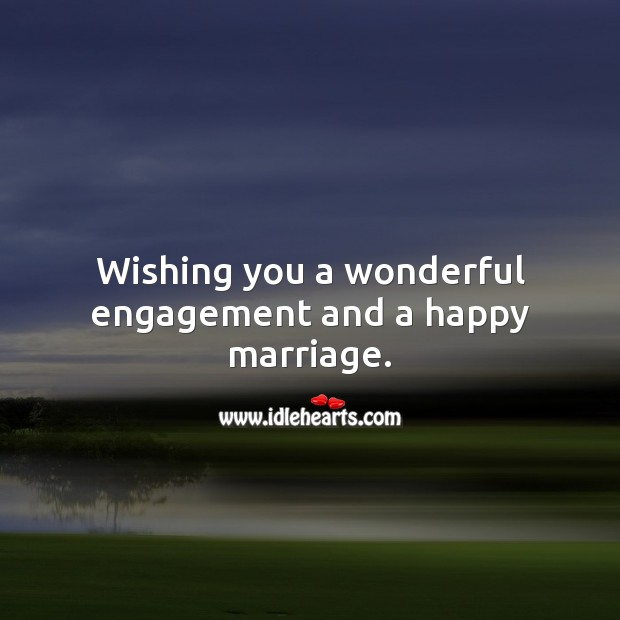 Wishing you a wonderful engagement and a happy marriage. Engagement Quotes Image