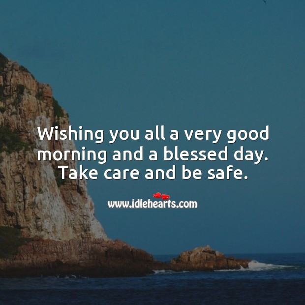 Wishing you all a very good morning and a blessed day. Wishing You Messages Image