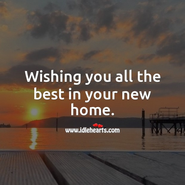 Wishing you all the best in your new home. Image