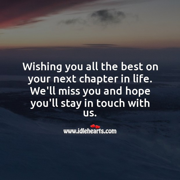 Wishing you all the best on your next chapter in life. We'll miss you. Wishing You Messages Image