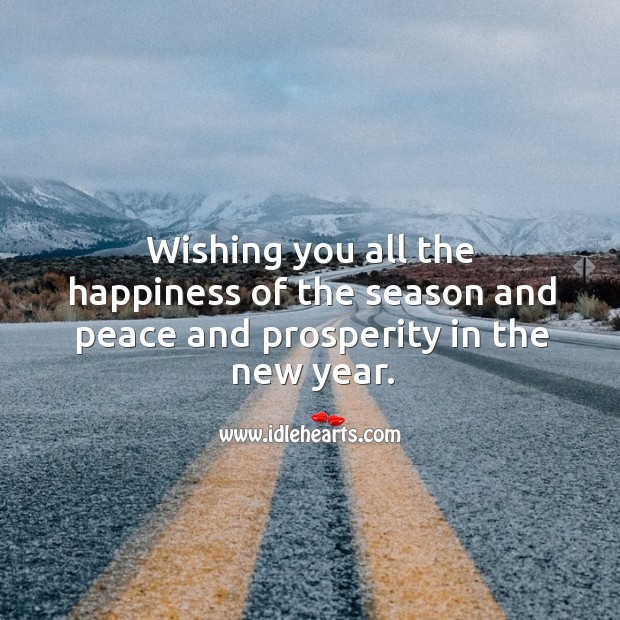 Image, Wishing you all the happiness of the season and peace and prosperity in the new year.