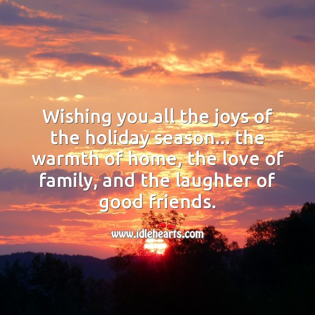 Wishing you all the joys of the holiday season. Holiday Quotes Image