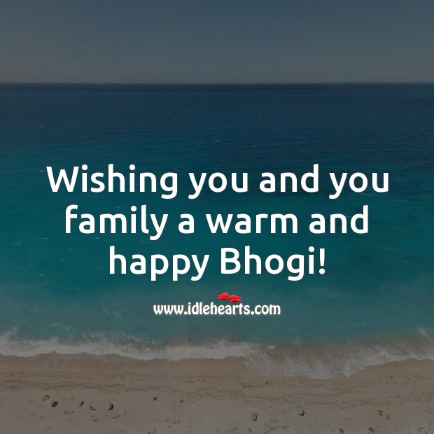 Wishing you and you family a warm and happy Bhogi! Bhogi Wishes Image