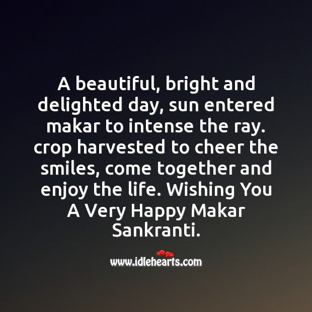 Wishing you and your family a very Happy Makar Sankranti. Makar Sankranti Wishes Image