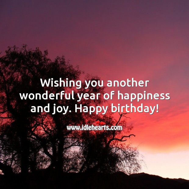 Wishing you another wonderful year of happiness and joy. Happy birthday! Image