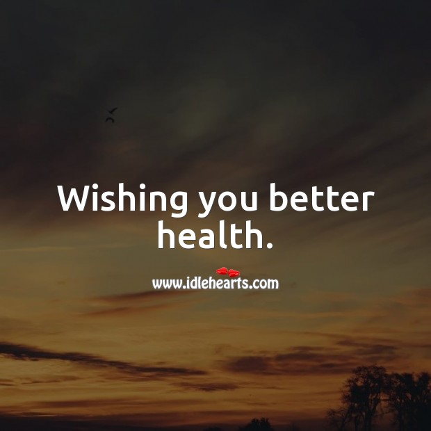 Wishing you better health. Get Well Soon Messages Image