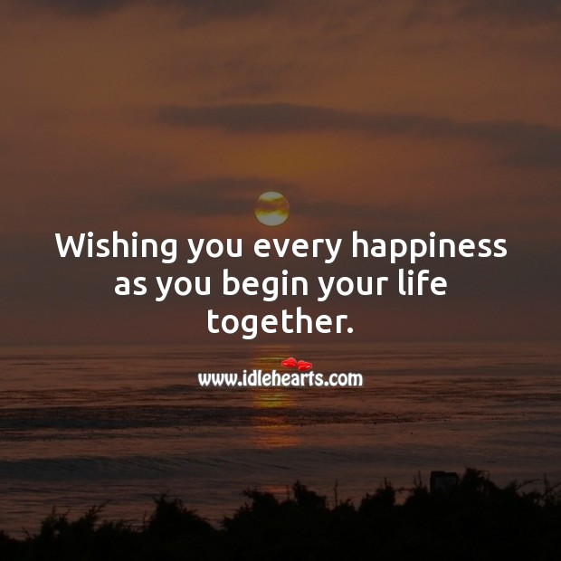 Wishing you every happiness as you begin your life together. Wedding Messages Image