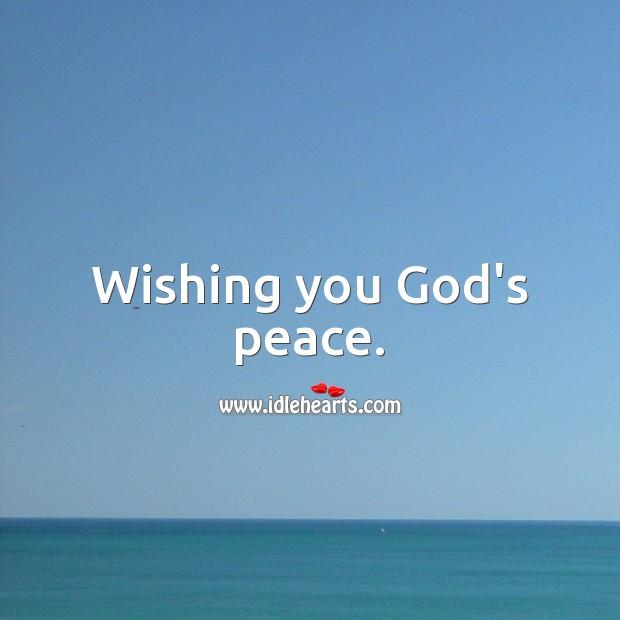 Image, Wishing you God's peace.