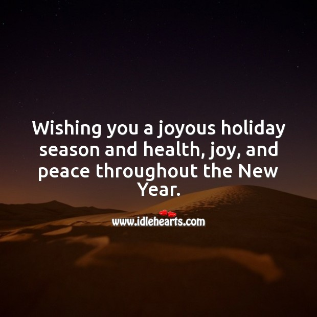 Wishing you health, joy, and peace throughout the New Year. Holiday Quotes Image