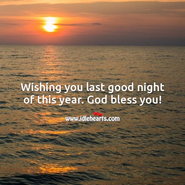 Wishing you last good night of this year. God bless you! Good Night Messages Image