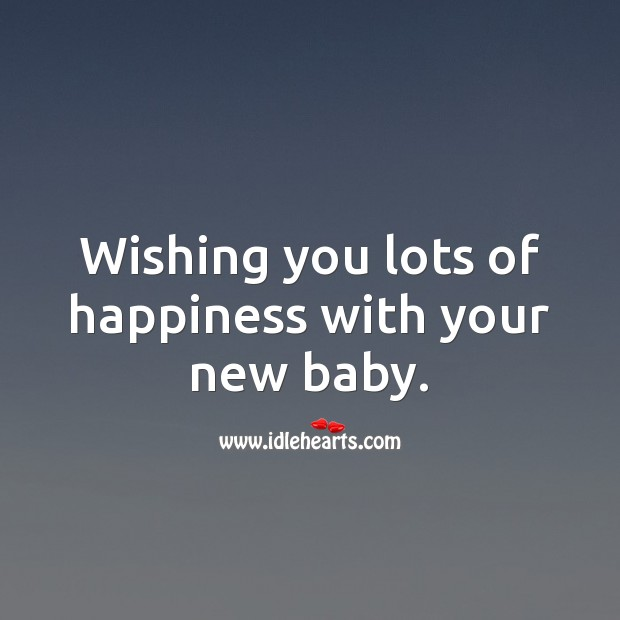 Wishing you lots of happiness with your new baby. Baby Shower Messages Image