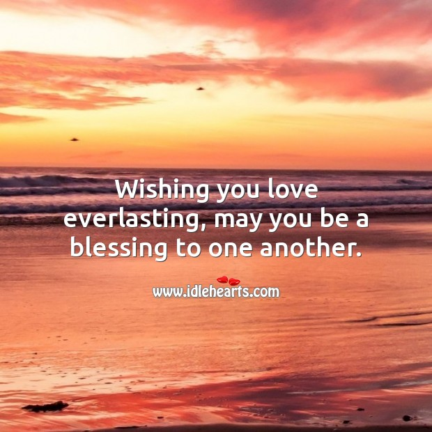 Wishing you love everlasting, may you be a blessing to one another. Engagement Wishes Image