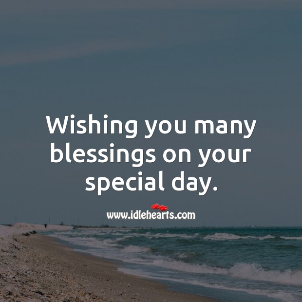Wishing you many blessings on your special day. Blessings Quotes Image