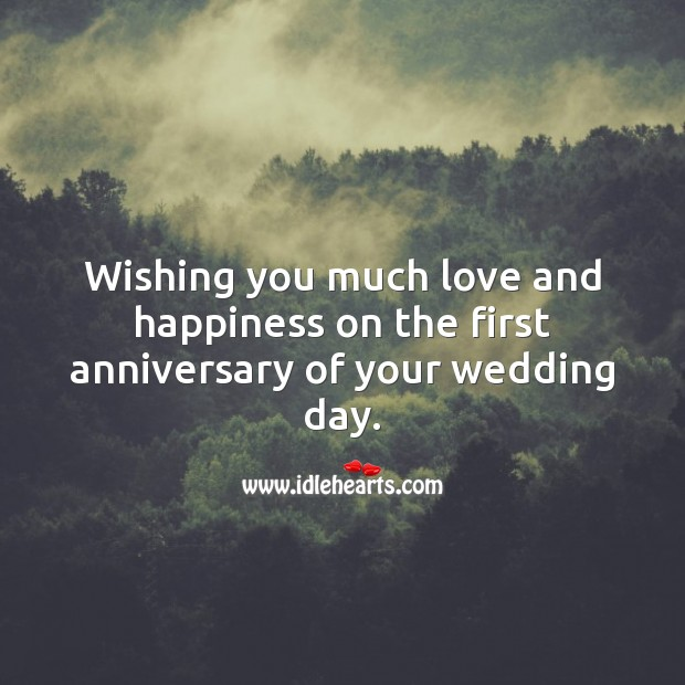 Wishing you much love and happiness on the first anniversary of your wedding day. Wishing You Messages Image