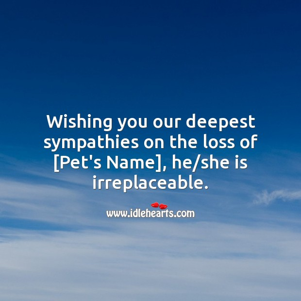 Wishing you our deepest sympathies on the loss of [Pet's Name] Sympathy Quotes Image
