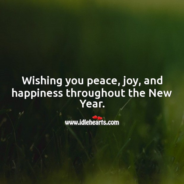 Wishing you peace, joy, and happiness throughout the New Year. Holiday Messages Image