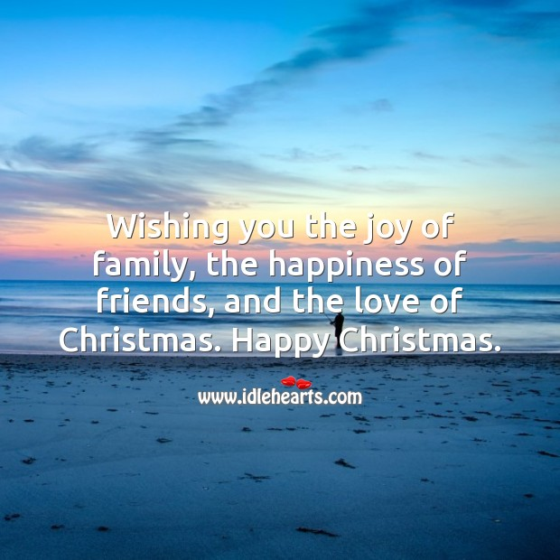 Wishing you the joy of family and the love of Christmas. Christmas Messages Image