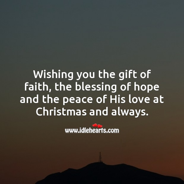 Wishing you the peace of His love at Christmas and always. Christmas Messages Image