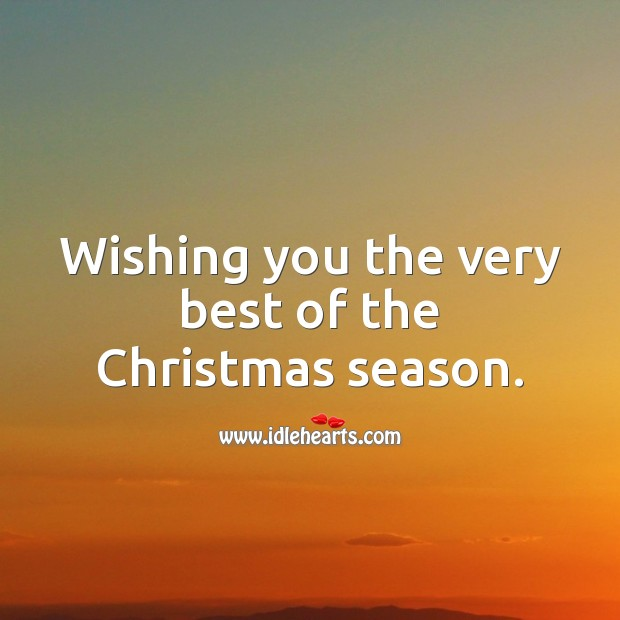 Image, Wishing you the very best of the Christmas season.