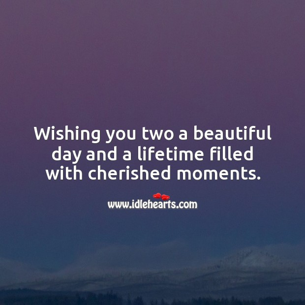Wishing you two a beautiful day and a lifetime filled with cherished moments. Wishing You Messages Image