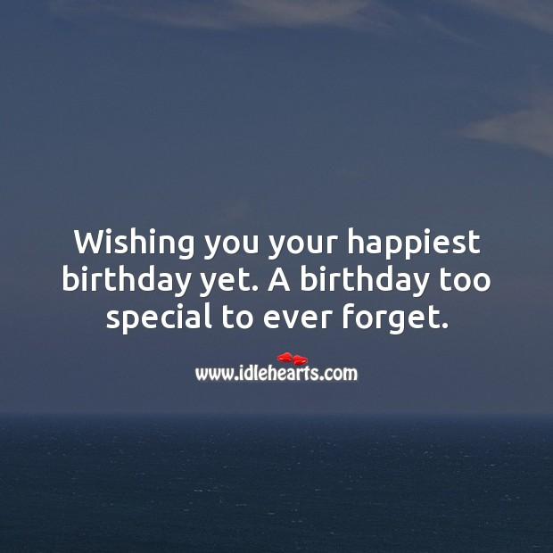 Wishing you your happiest birthday yet. Happy Birthday Poems Image