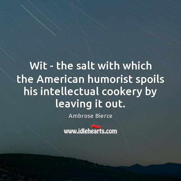 Wit – the salt with which the American humorist spoils his intellectual Image
